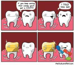 If you keep eating that candy you'll get a cavity! #DentalJokes #DentalHumor Dentaltown - Dentally Incorrect