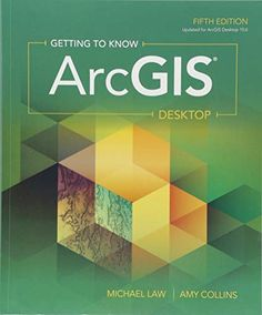 Getting To Know ArcGIS Desktop Michael Law Author Amy