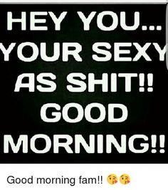 Image result for good morning sexy