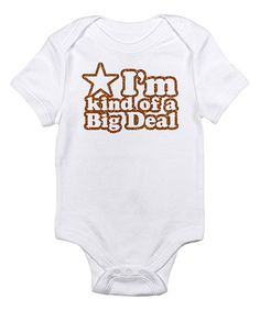 This White 'I'm Kind of a Big Deal' Bodysuit - Infant by CafePress is perfect! #zulilyfinds