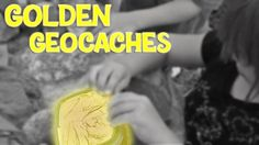 The Legendary Golden Geocaches!