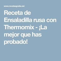 Receta de Ensaladilla rusa con Thermomix - ¡La mejor que has probado!