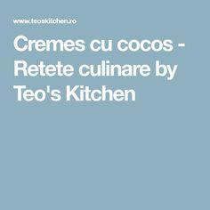 Cremes cu cocos - Retete culinare by Teo's Kitchen
