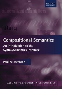 Compositional semantics : an introduction to the syntax-semantics interface / Pauline Jacobson