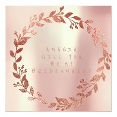 Will You Be My Bridesmaid Pink Gold Champaign 13 Cm X 13 Cm Square Invitation Card