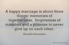 "It's a PROMISE. ""A happy marriage is about three things: memories of togetherness, forgiveness of mistakes, and a promise to never give up on each other."" —Surabhi Surendra Get the best tips and how to have strong marriage/relationship here: Good Marriage Quotes, Marriage Relationship, Marriage Tips, Love And Marriage, Relationships, Healthy Marriage, Broken Marriage, Beautiful Marriage Quotes, Marriage Promises"