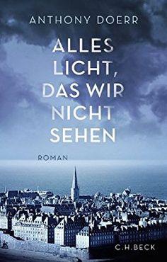 Alles Licht, das wir nicht sehen: Roman