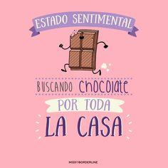 Estado sentimental: buscando chocolate por toda la casa. #humor #frases #divertidas #graciosas #funny