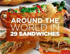 Sandwiches: the true universal language. Click to see 29 of the world's best!