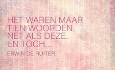 Quote van Forihaveseen.nl | @ErwinDeRuiter |  10 woorden #ForIHaveSeen #ErwinDeRuiter #Quote