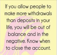 Indeed...but don't sit around wallowing in it and counting up the withdrawals because just maybe you made quite a few withdrawals out of another account yourself!