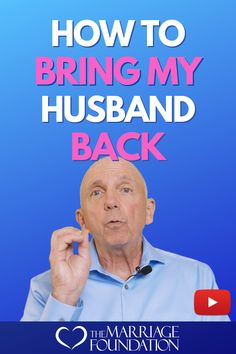 How To Bring My Husband Back // The #Marriage Foundation -- #love #relationships