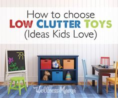 How to Choose Low Clutter Toys  It can be difficult to find toys that encourage creative play, and at the same time, don't create much clutter. In this post, I explain my criteria when considering a toy, and I share some of my favorite (and my kids' favorite) toys that meet the standards.