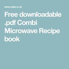 Free downloadable .pdf Combi Microwave Recipe book