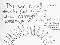 """The sun himself is weak when he first rises, and gathers strength and courage as the day gets on. The Old Curiosity Shop. Free printable coloring pages. Free Printable Coloring Pages, Free Coloring Pages, Free Printables, The Old Curiosity Shop, Strength, How To Get, Templates, Quotes, Quotations"