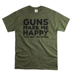 Fathers Day Gifts - Gun Shirt for Him Gifts for Men  - Guns Make Me Happy - Gun Gift for Husband or Dad Tshirt by YetiTees on Etsy https://www.etsy.com/listing/385002490/fathers-day-gifts-gun-shirt-for-him