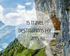 Travel Inspiration - Trend Destinations for 2015 http://www.travelita.ch/15-reiseideen-fuer-2015/