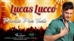 Lucas Lucco - Pronto Pra tudo (+playlist)