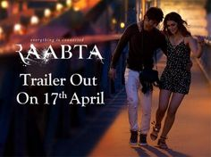 """New Movie """"Raabta"""" Trailer will out on 17th April Starring Kriti Sanon and Sushant Singh Rajpoot Keep in touch with FilmyTune for more updates"""