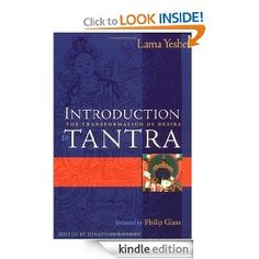 Amazon.com: Introduction to Tantra: The Transformation of Desire eBook: Lama Yeshe, Philip Glass, Jonathan Landaw, Jonathan Landaw: Books