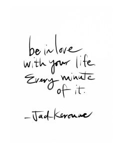 If anyone can give you advice about life and living it to the fullest, it's definitely Jack Kerouac. this is so true