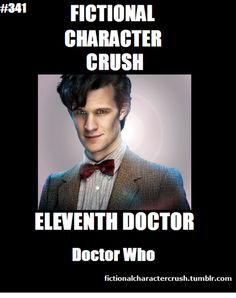 :D Eleven. My absolute favorite Doctor.