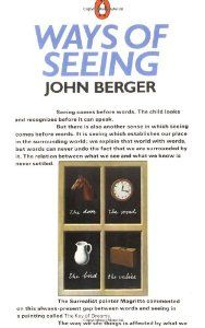 Ways of Seeing (By John Berger)Based on the BBC television series. The author states there there is a sense in which seeing comes before words and establishes our place in the surrounding world