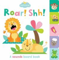 Cover image for Roar! Shh! : a sounds board book