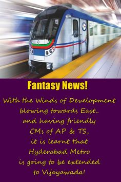 Fantasy News - Fantasy is Imagening the seemingly Impossible and Vision is making it Possible! Hyderabad Metro will be extended to Vijayawada touching all developing corridors on This is the first of this New Series which will blow your mind! Fantasy News, Blow Your Mind, New Series, Hyderabad