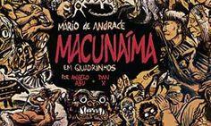 Macunaíma, o herói sem nenhum caráter, é livre