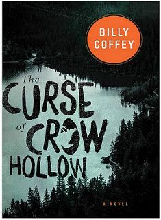 The Curse of Crow Hollow by Billy Coffey: Book Review & Giveaway