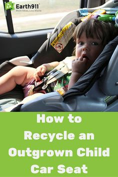 Can a Child Car seat be recycled? Donated? Yes and yes. Take a look at this guide from Earth911 on how to recycle a car seat.