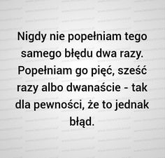 Błędy. . . Coping Skills, Pretty Words, Note To Self, Deep Thoughts, Life Quotes, Sad, Jokes, Funny, Quotes
