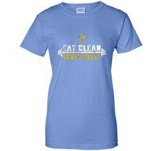 Eat Clean Train Dirty T-Shirt for Women Fitness Freaks