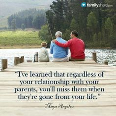 Love your parents...While they're still here...