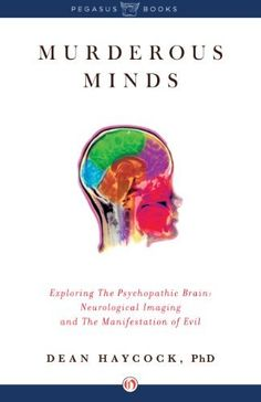 The NOOK Book (eBook) of the Murderous Minds: Exploring the Criminal Psychopathic Brain: Neurological Imaging and the Manifestation of Evil by Dean A. Book Nerd, Book Club Books, Books To Read, Book Cafe, Book Suggestions, Book Recommendations, Reading Lists, Book Lists, Reading Time