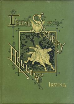 Legend of Sleepy Hollow -   Washington Irving (1) From: October Thirty First, please visit