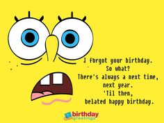 Belated Happy Birthday Wishes Which Can Bring Smile - Greetings Belated Happy Birthday Wishes, Birthday Greetings, It's Your Birthday, Birthday Cards, Funny, Bday Cards, Ha Ha, Birthday Wishes, Congratulations Card