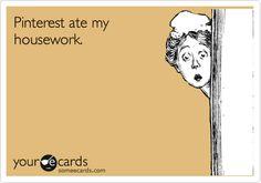 Pinterest ate my housework.