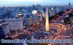Em 2017 Buenos Aires fará parte da rota Azul #azul #buenosaires #argentina #viagens #voos #2017