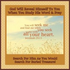 Jeremiah And ye shall seek me, and find me, when ye shall search for me with all your heart Jeremiah 29 13, Seek Me, Your Heart, Pray, Bible, God, Search, Biblia, Dios