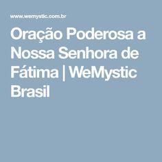 Oração Poderosa a Nossa Senhora de Fátima | WeMystic Brasil