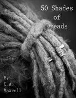 50 Shades of Dreads, an ebook by Carrie Ann Maxwell at Smashwords