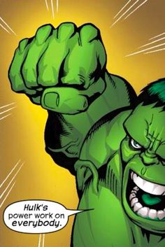Hulk's power works on everybody...