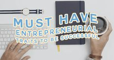 Must have entrepreneurial traits to be successful - Chance Business Must Haves, Tech Companies, Company Logo, Success, Business, Store