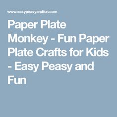 Paper Plate Monkey - Fun Paper Plate Crafts for Kids - Easy Peasy and Fun