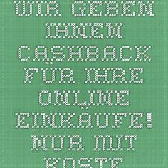 Geld-zurück für  Ihre Online-Einkäufe! Nur mit kostenloser Anmeldung!