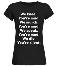 We Kneel We March BLM Resist T-Shirt veteran T-shirt
