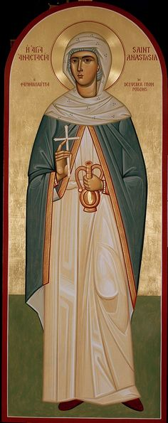 Saint Anastasia - Deliverer of Potions.  Feast day 25th December, Roman Church; 22nd December, Orthodox Church.