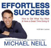 Imagine a CD set that could change your life for the better, just by listening to it. Effortless success is it! For the past fifteen years, Michael Neill has been a coach, friend, mentor and creative sparkplug to celebrities, CEO's, royalty and people who want more out of their lives. In this friendly and practical CD set, Michael shares with you the techniques that have already helped thousands of people to: live your life to the level that you really want it to be at; transform your…